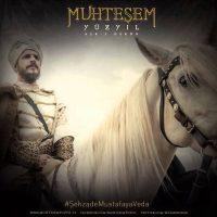 Шехзаде Мустафа - Великолепный Век 6